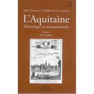 L'Aquitaine historique et monumentale - Tome 1, Les Landes