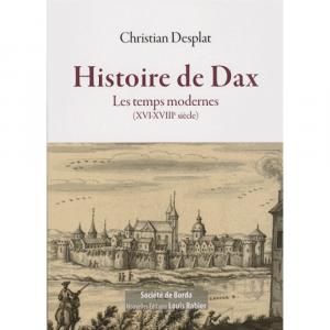 Histoire de Dax : les temps modernes : XVI-XVIIIe siècle