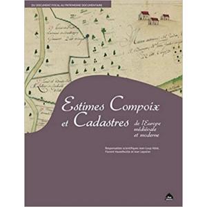 Estimes Compoix et Cadastres. Histoire d'un patrimoine commun de l'Europe méridionale
