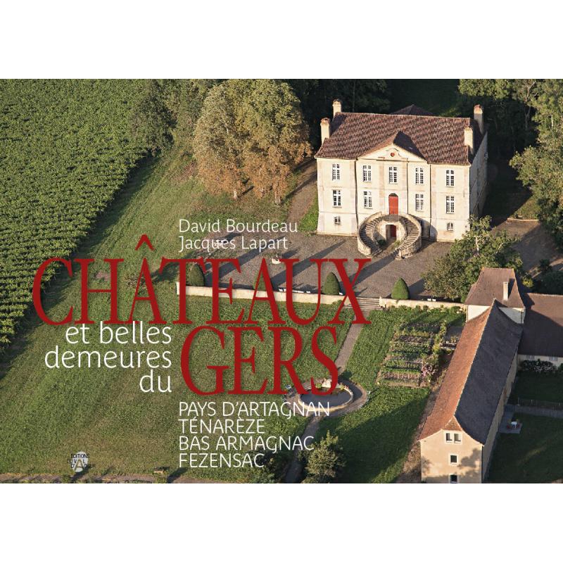 Châteaux et belles demeures du Gers, tome I