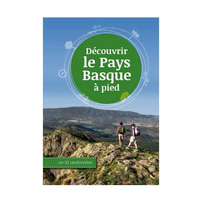 DÉCOUVRIR LE PAYS BASQUE À PIED EN 30 RANDONNÉES