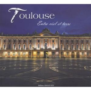 Toulouse, entre ciel et terre
