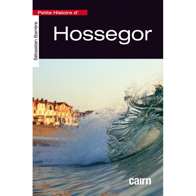 Petite histoire d'Hossegor, Landes