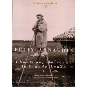Félix Arnaudin - Chants populaires de la Grande-Lande Tome 1