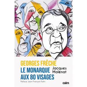 Georges Frêche, Le monarque aux 80 visages