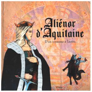 Aliénor d'Aquitaine. D'un royaume à l'autre