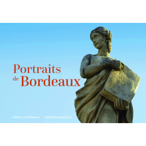 Portraits de Bordeaux, de l'Antiquité à 2020
