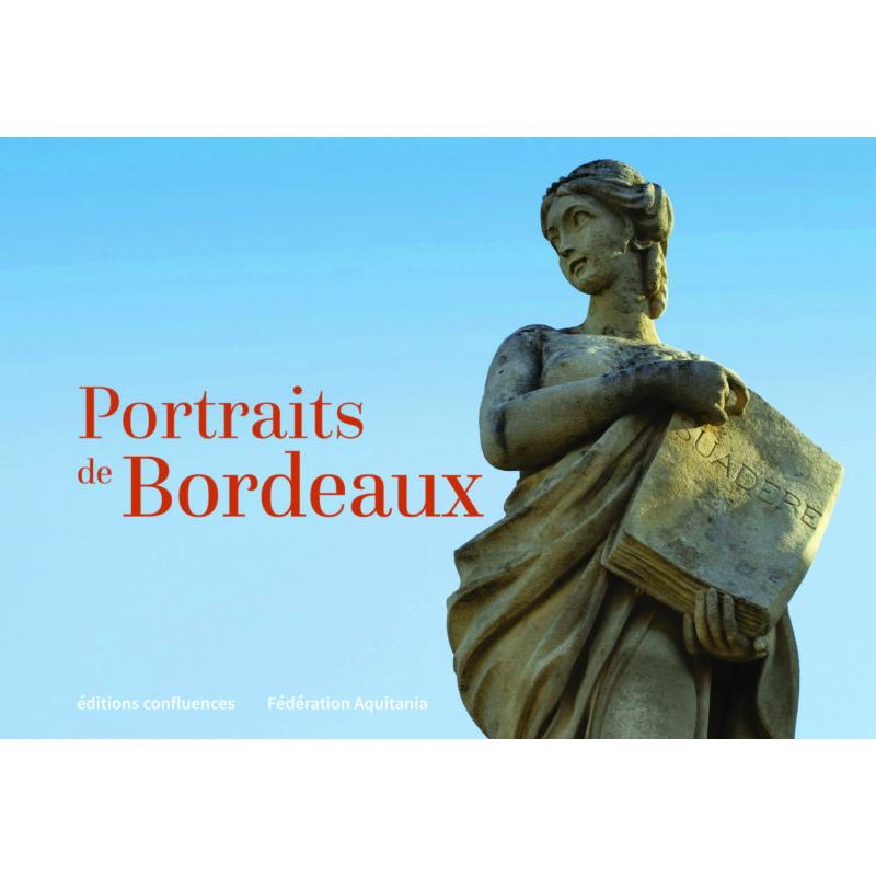 Portraits de Bordeaux, de l'Antiquité à 2020