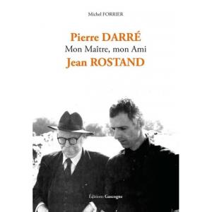 Pierre Darré. Mon maître, mon ami Jean Rostand