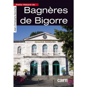 Petite histoire de Bagnères de Bigorre