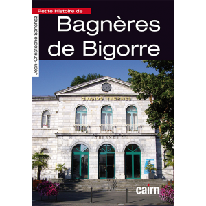 Petite histoire de Bagneres de Bigorre