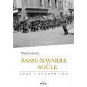BASSE-NAVARRE ET SOULE SOUS L'OCCUPATION (témoignages)