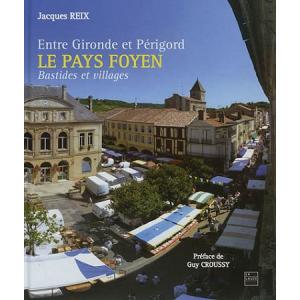 Entre Gironde et Périgord : Le Pays Foyen