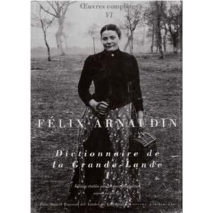 Félix Arnaudin - Dictionnaire de la Grande-Lande Tome 1