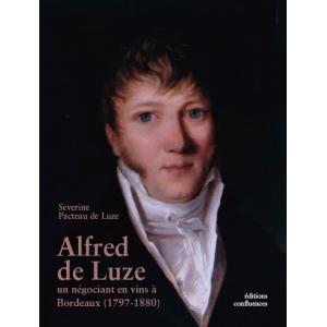 Alfred de Luze, un négociant en vins à Bordeaux (1797-1880)