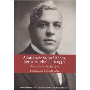 """Aristides de Sousa Mendes, héros """"rebelle"""", juin 1940"""