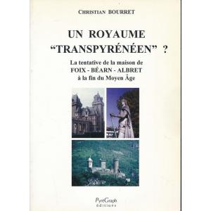 """Un royaume """"transpyrénéen"""" ? : La tentative de la maison de Foix-Béarn-Albret à la fin du Moyen Âge"""