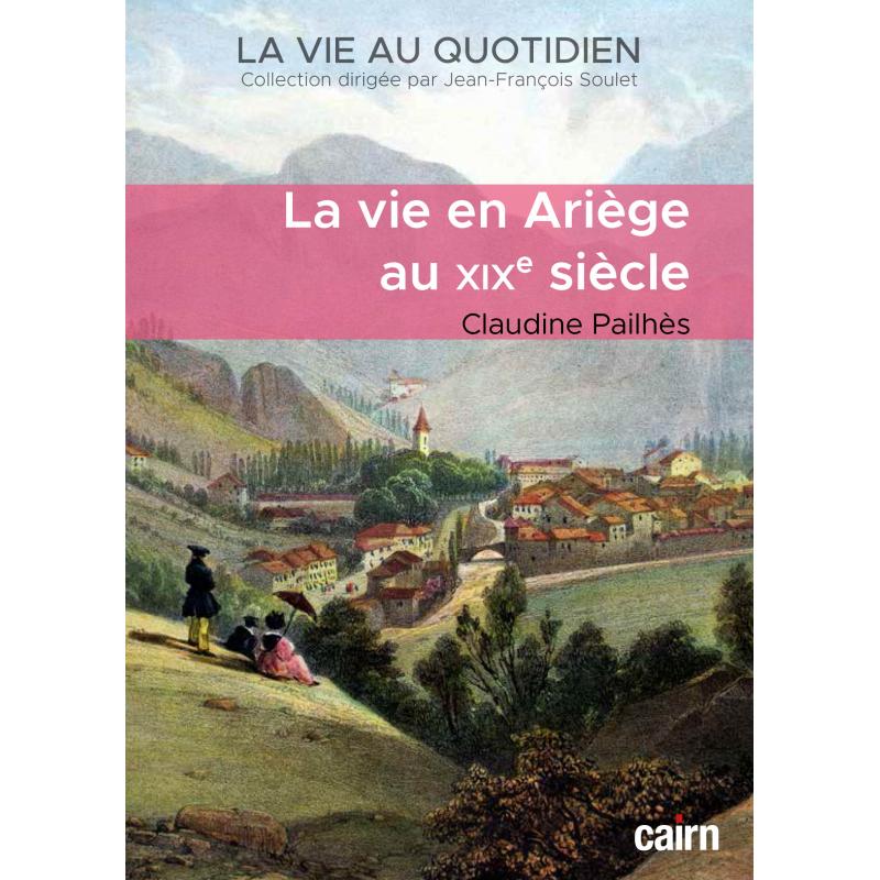 La vie en Ariège au XIXe siècle aux éditions Cairn