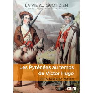 Les Pyrénées au temps  de Victor Hugo