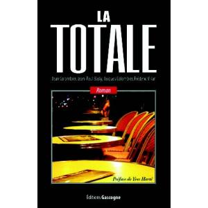 LA TOTALE un roman des éditions Gascogne