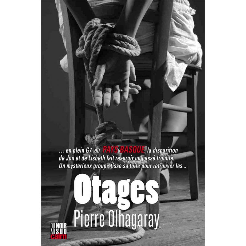 Otages, un roman policier de Pierre Olhagaray dans le Pays basque