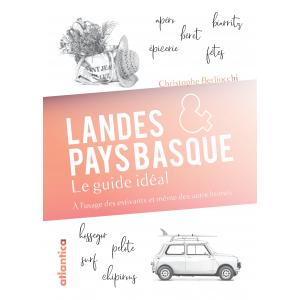 landes & pays basque : le guide idéal aux éditions Atlantica