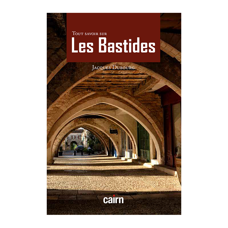 Le livre Tout savoir sur les bastides de Jacques Dubourg