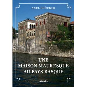 Une villa mauresque au pays basque, un livre des éditions Atlantica