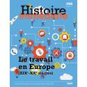 Cahier de l'histoire immédiate N°55 sur l'histoire du travail en Europe aux XIXe siècle et XXe siècle par l'Université de Pau et