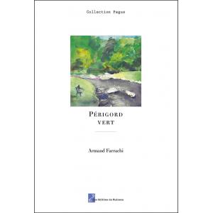 La couverture du livre Périgord vert d'Armand Farrachi aux éditions du Ruisseau