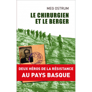 Couverture du livre « Le chirurgien et le berger » de Meg Ostrum aux éditions Aubéron, sur la résistance dans le Pays basque pen