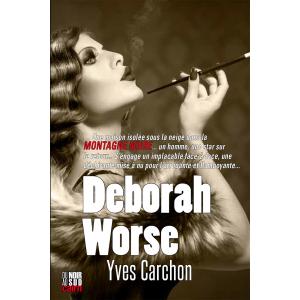 Couverture de « Deborah Worse », roman noir d'Yves Carchon aux éditions cairn