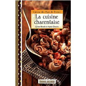 « La cuisine charentaise » de Lyliane Benoît et Agnès Claverie aux éditions Sud Ouest, format poche