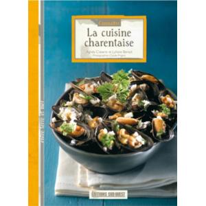 « Connaître la cuisine charentaise » de Lyliane Benoît et Agnès Claverie aux éditions Sud Ouest, grand format