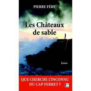 Les Châteaux de sable, le roman de Pierre Féry aux éditions TDO