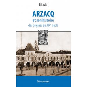 Le livre Arzacq et son histoire de P.Lavie aux éditions Gascogne