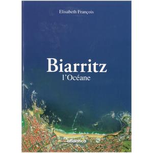 Couverture de « Biarritz » d'Elisabeth François aux éditions Atlantica