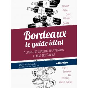 Couverture de « Bordeaux : le guide idéal » par Christophe Berliocchi aux éditions atlantica