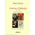 Couverture d'Antoine d'Abbadie 1810-1897 de Patri Urkizu Sarasua aux éditions Atlantica