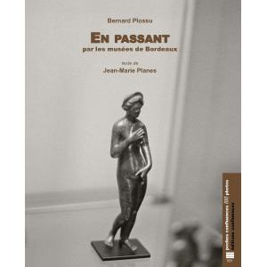 En passant par les musées de Bordeaux, un livre des éditions Confluences