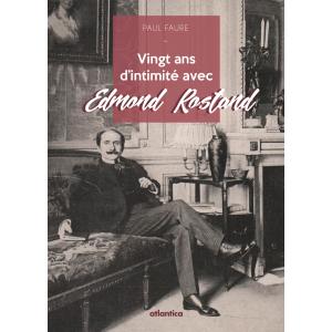 Couverture de « Vingt ans d'intimité avec Edmond Rostand » de Paul Faure aux éditions Atlantica