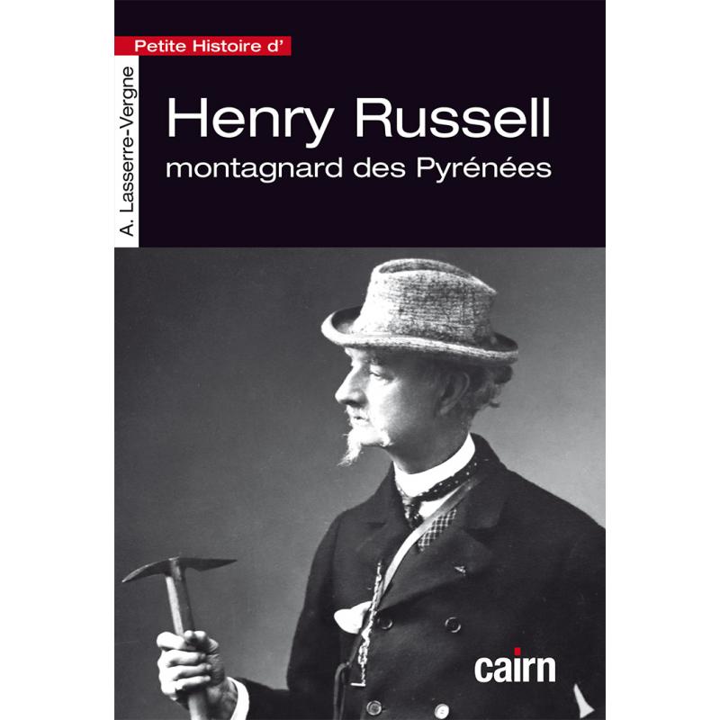 Couverture de la « Petite Histoire d'Henri Russell Montagnard des Pyrénées » aux éditions Cairn par Anne Lasserre-Vergne