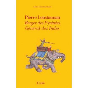 Pierre Loustaunau berger des Pyrénées, Général des Indes