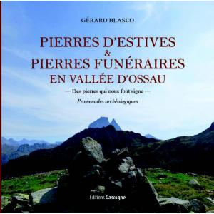 Le livre Pierre d'Estives et Pierres funéraires en Vallée d'Ossau de Gérard Blasco aux éditions Gascogne