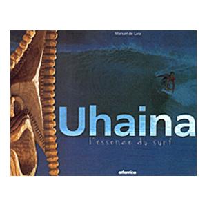 Couverture du livre de photographies « Uhaina - L'essence du surf » de Manuel de Lara aux éditions Atlantica