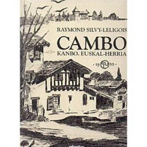 Couverture de « Cambo - Kanbo. Euskal-Herria » de Raymond Silvy-Lilegois aux éditions atlantica