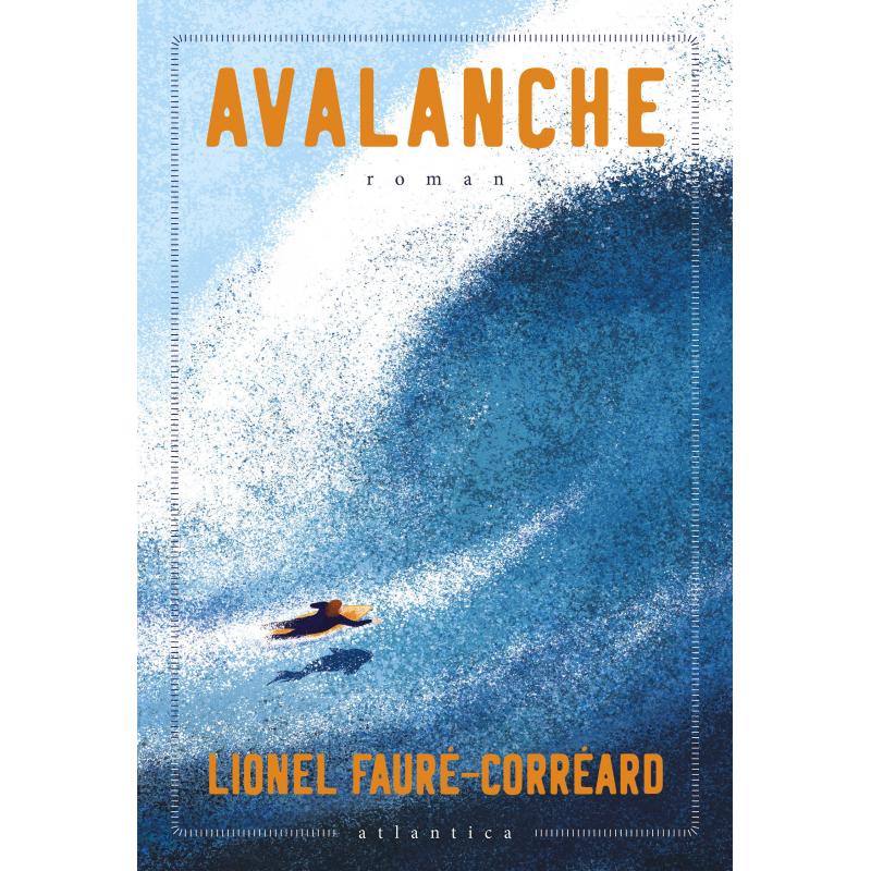 Couverture du roman « Avalanche » de Lionel Fauré-Corréard aux éditions Atlantica