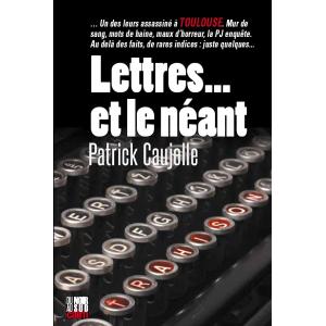 Couverture du polar « Lettres… et le néant » de Patrick Caujolle aux éditions Cairn