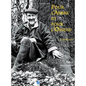 Couverture de l'autobiographie de Jean Mottet Pour l'Arbre et pour l'Oiseau publié aux éditions du Ruisseau