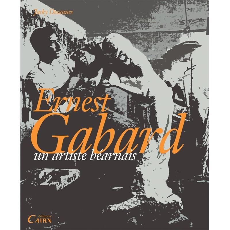 Ernest Gabard, un artiste béarnais
